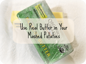 Use Real Butter in Your Mashed Potatoes