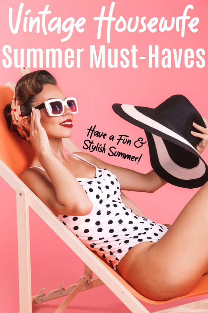 vintage housewife on lawn chair wearing black and white polka dot swimsuit and white retro sunglasses with black and white sun hat in hand. With text that reads vintage housewife summer must-haves