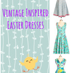 Vintage Inspired Easter Dresses
