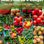 Real Food on a Budget: Ten Easy Steps to a Better Diet