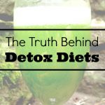 The Truth Behind Detox Diets