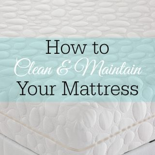 How to Clean and Maintain Your Mattress