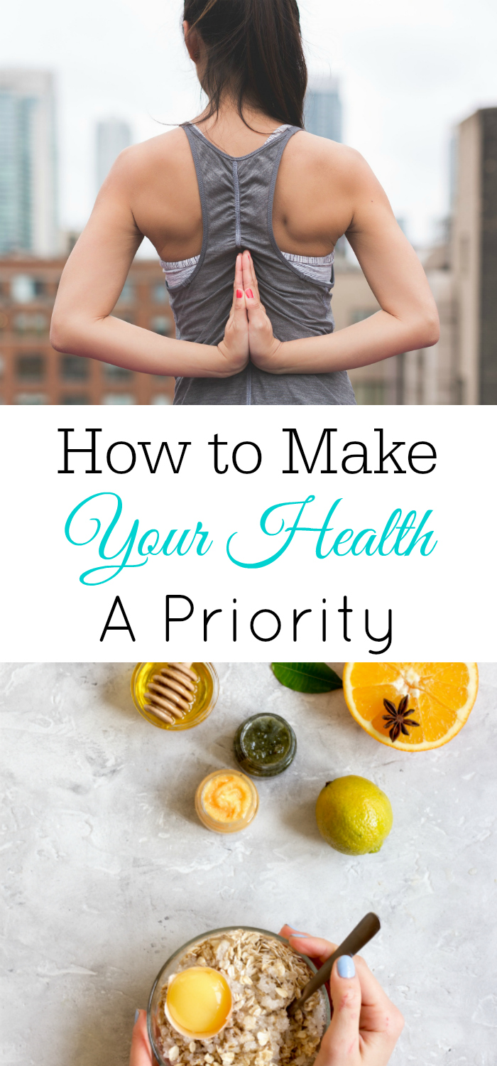 Make your health a priority, find time for fitness, self care