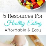 5 Resources For Healthy Eating