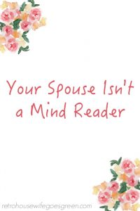 Your Spouse Isn't a Mind Reader