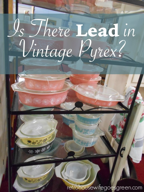 Is There Lead in Vintage Pyrex?