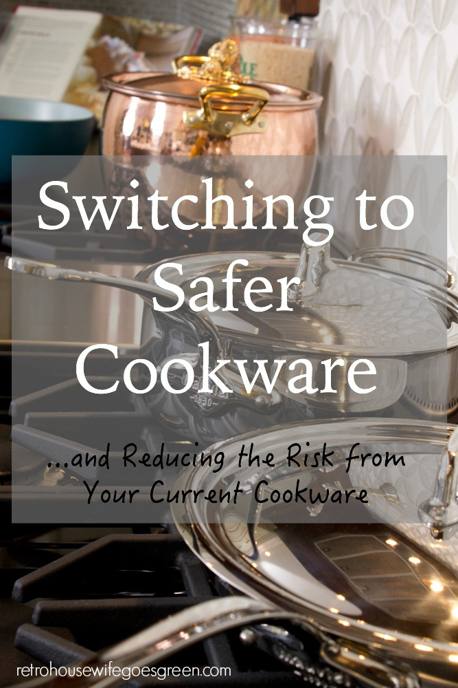 Switching to Safer Cookware and Reducing the Risk from Your Current Cookware
