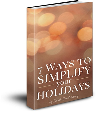 7 Ways to Simplify Your Holidays