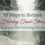 10 Ways to Reduce Holiday Travel Stress