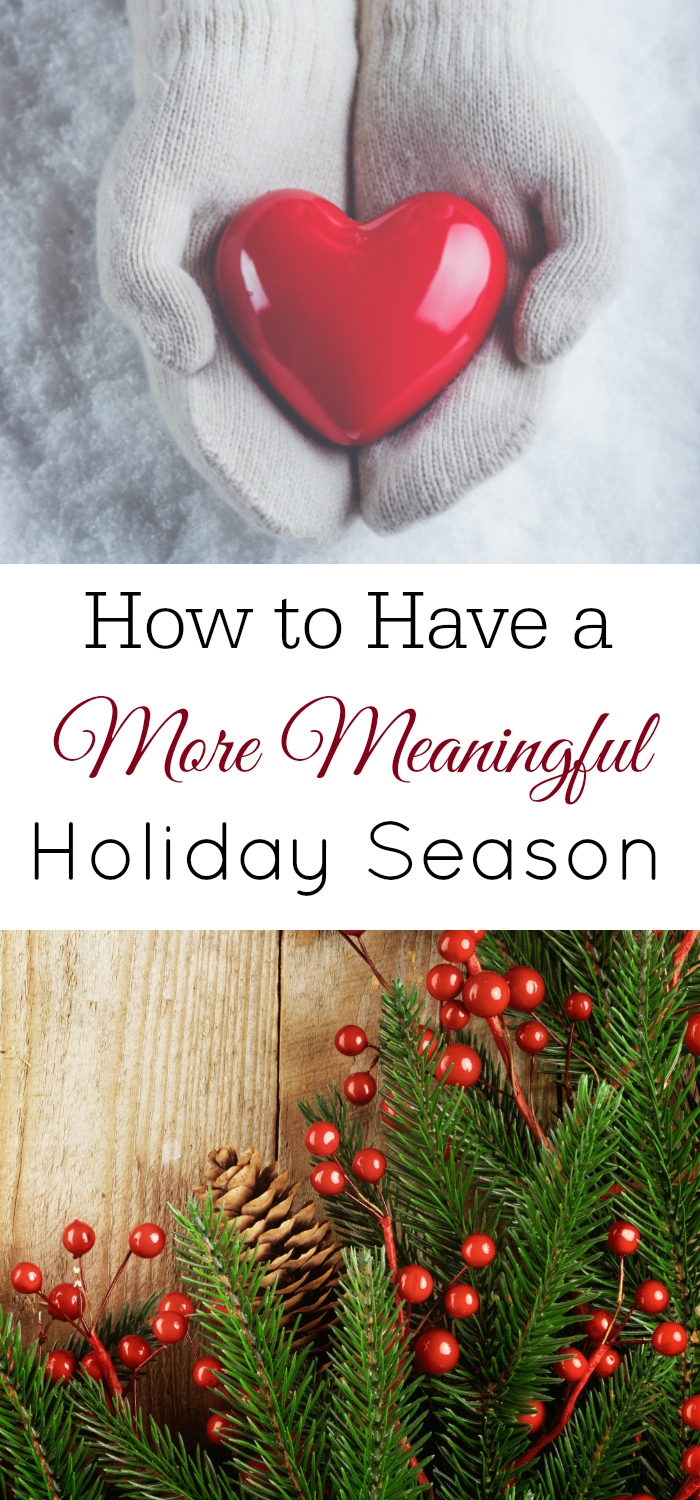 How to Have a More Meaningful Holiday Season, Christmas, Meaningful Christmas