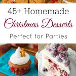 45+ Homemade Holiday Desserts