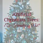 Artificial Christmas Trees: Eco-Friendly or Not?