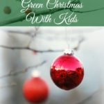 Tips for Having a Green Christmas With Kids