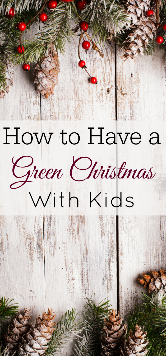 How to Have a Green Christmas with Kids, Eco-Friendly Christmas, Eco-Friendly Holiday
