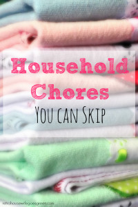 4 Household Chores You Can Skip