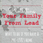 Protecting Your Family from Lead