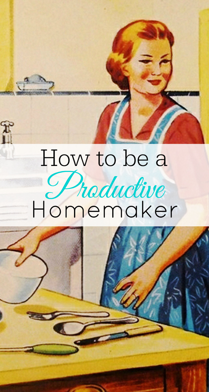How to be a productive homemaker, productivity, time management, housewife