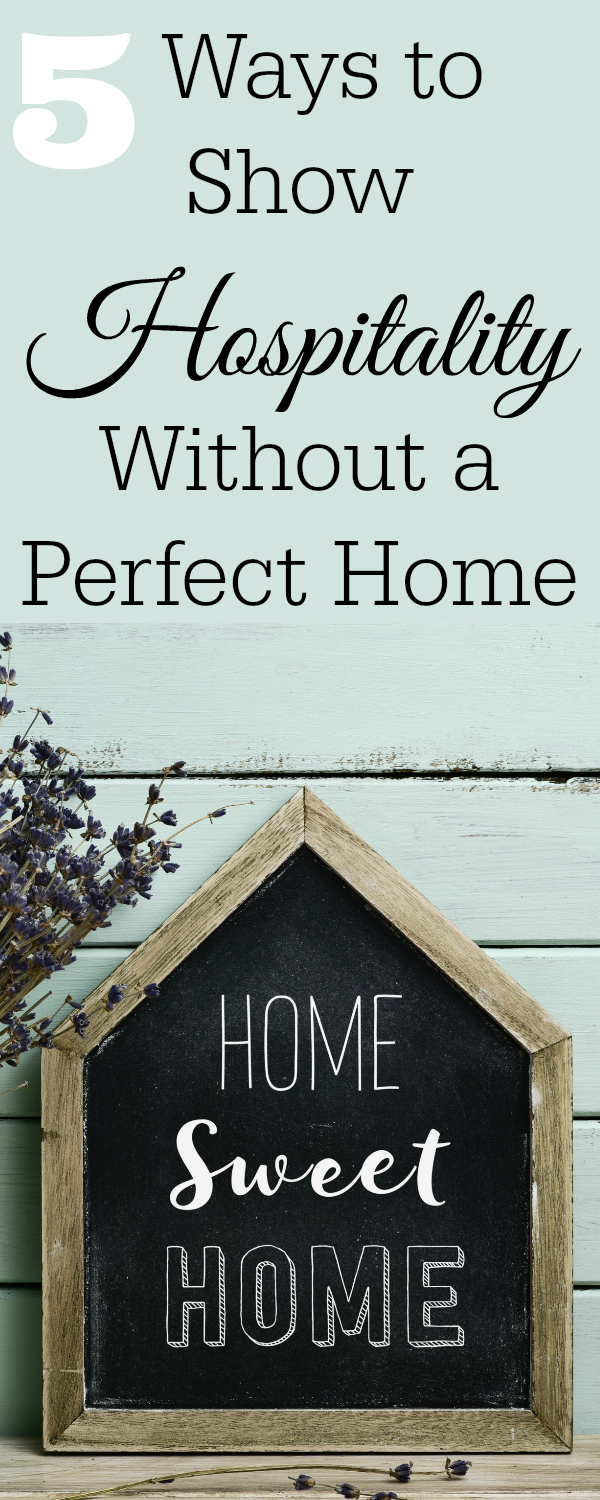 """Home sweet home sign with text """"5 ways to show hospitality without a perfect home"""""""