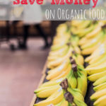 5 Ways to Save Money on Organic Food