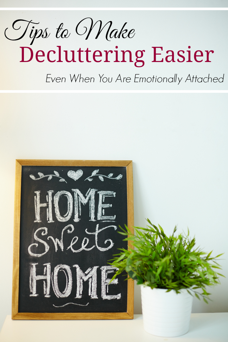 Tips for making decluttering your home easier. Even if you get emotionally attached to your stuff.