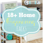 18+ Home Organizing Hacks