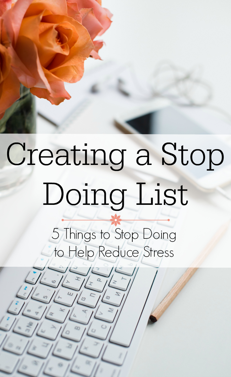 Instead of putting as much as you can on your to-do list, consider making a stop doing list and add some breathing room and peace into your life.