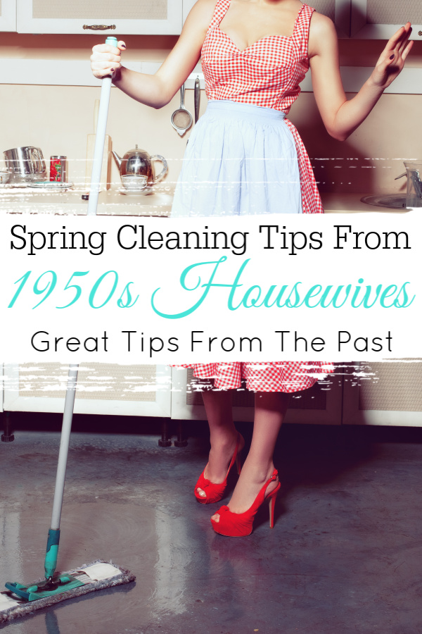 1950s housewife washes the floor in the kitchen with text that reads spring cleaning tips from 1950s housewives