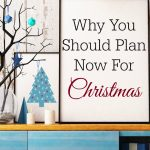 Why You Should Plan Now for Christmas