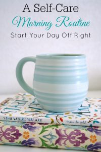 A self-care morning routine, have a productive day, mindfulness