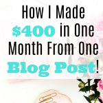 How I Made $400 in a Month from One Blog Post
