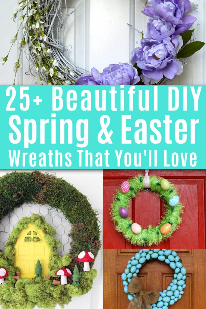 collage of spring wreaths with text reading 25+ beautiful diy spring and easter wreaths you'll love
