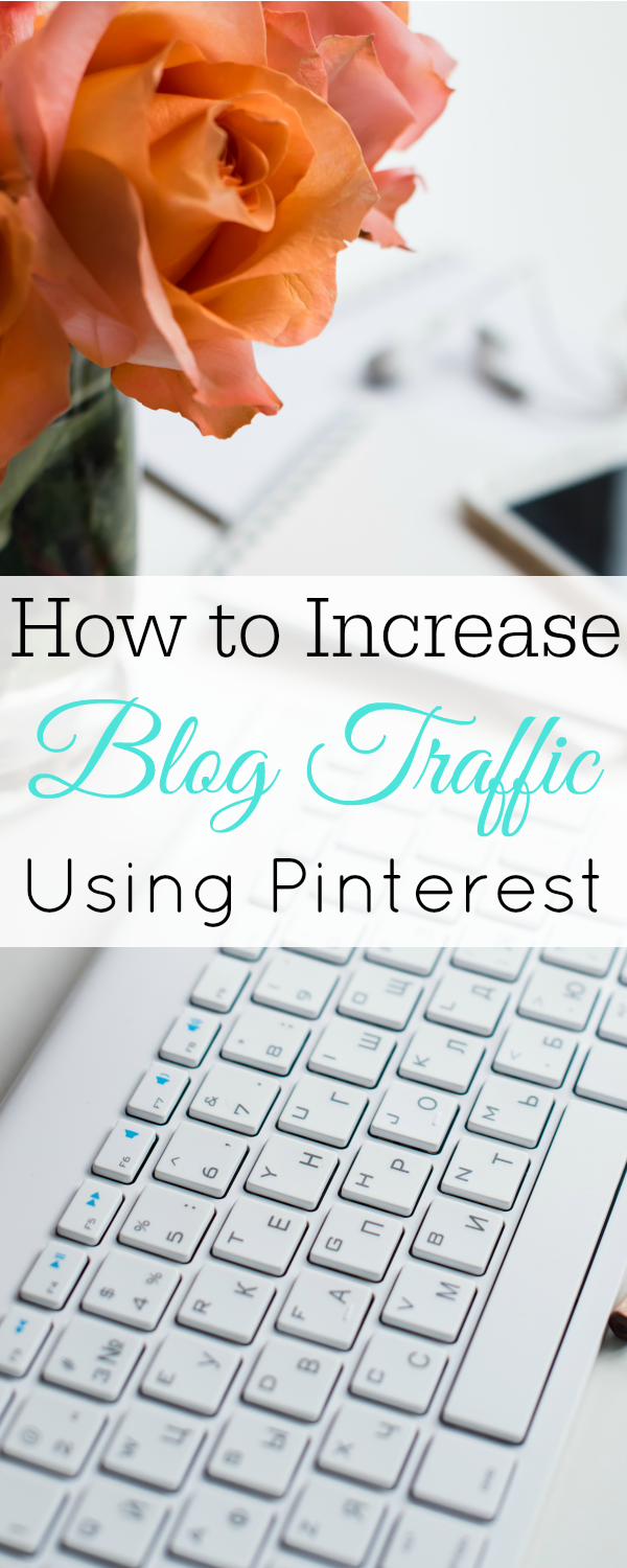 How to Increase Blog Traffic with Pinterest, Make Money Blogging #blogging #blogtips