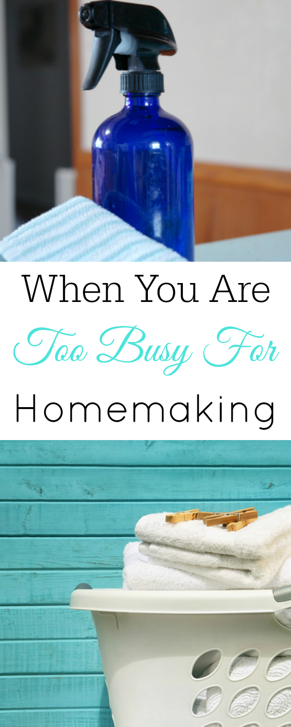 """Collage with spray bottle, laundry basket and text """"when you are too busy for homemaking"""