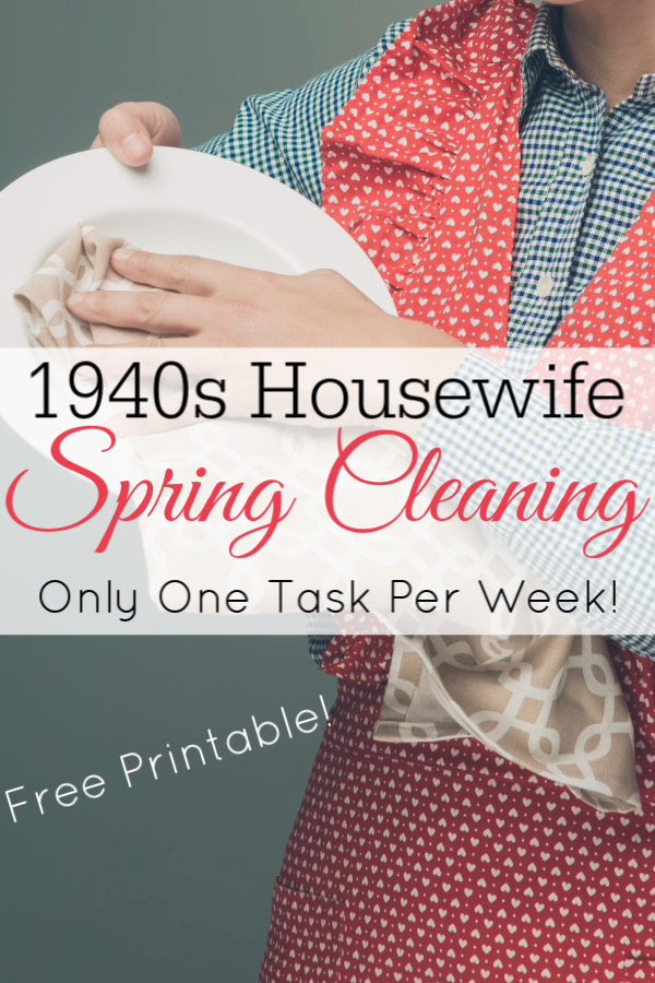 retro housewife polishing dishes with text that reads 1940s housewife spring cleaning routine only one task per week