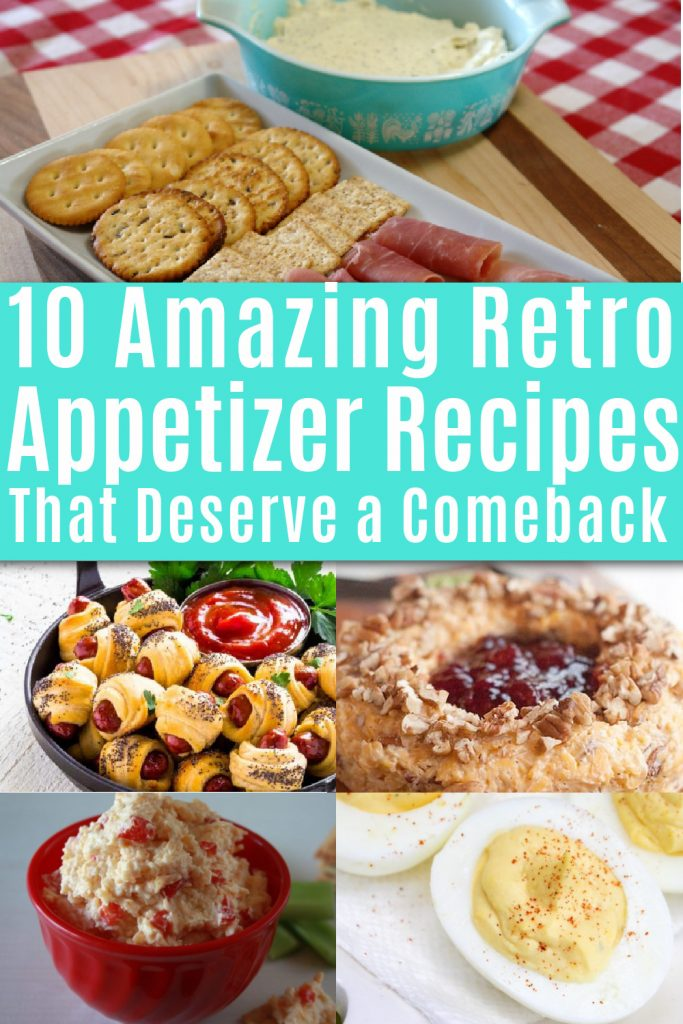 collage of retro appetizers with text 10 amazing retro appetizer recipes that deserve a comeback